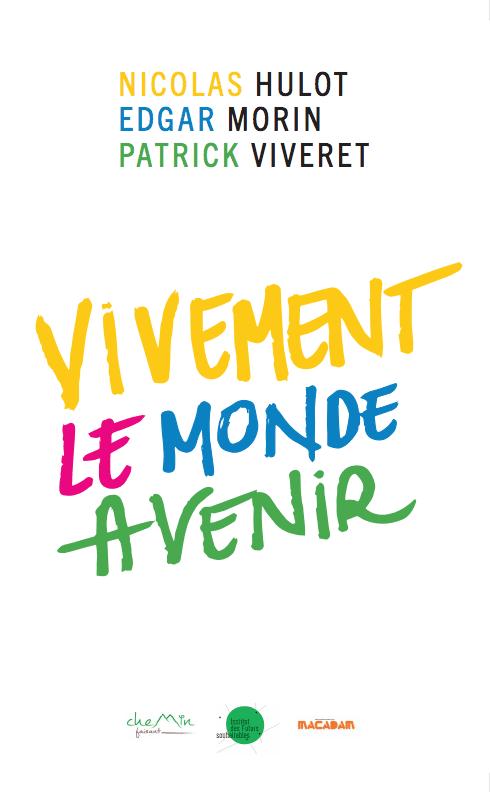 1ère de couverture du livre de l'édition 2015 du Festival Chemin Faisant : Vivement le monde Avenir